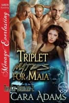 Triplet Mates for Maia ebook by Cara Adams