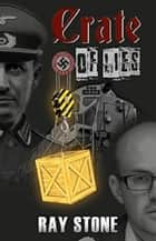 Crate of Lies ebook by Ray Stone