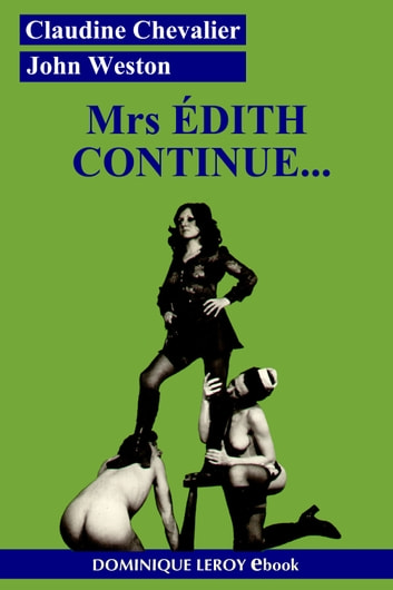Mrs ÉDITH CONTINUE... - Édith volume 2 eBook by Claudine Chevalier