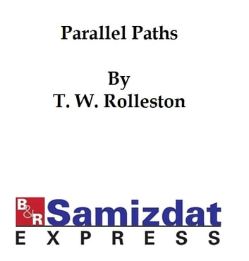 Parallel Paths: A Study in Biology, Ethics, and Art ebook by T. W. Rolleston