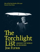 The Torchlight List: Around the World in 200 Books ebook by Jim Flynn