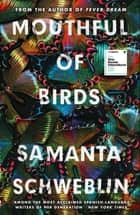 Mouthful of Birds - LONGLISTED FOR THE MAN BOOKER INTERNATIONAL PRIZE, 2019 ebook by Samanta Schweblin, Megan McDowell
