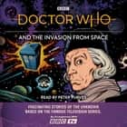 Doctor Who and the Invasion from Space - First Doctor story audiobook by BBC