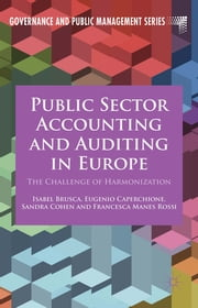 Public Sector Accounting and Auditing in Europe - The Challenge of Harmonization ebook by Isabel Brusca,Eugenio Caperchione,Sandra Cohen,Francesca Manes Rossi