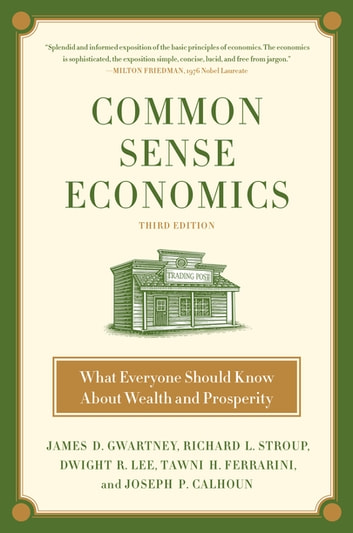 Common sense economics ebook by james d gwartney 9781250106957 common sense economics what everyone should know about wealth and prosperity ebook by james d fandeluxe Gallery