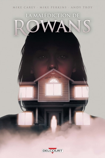 La Malédiction de Rowans eBook by Mike Carey,Mike Perkins