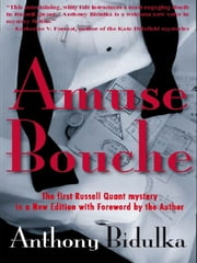 Amuse Bouche: A Russell Quant Mystery ebook by Anthony Bidulka