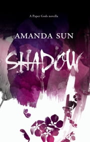 Shadow ebook by Amanda Sun