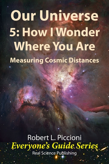 Our Universe 5: How I Wonder Where You Are ebook by Robert Piccioni