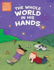 The Whole World in His Hands ebook by B&H Kids Editorial Staff,Holli Conger