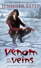Venom in the Veins - An Elemental Assassin Book ebook by