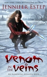 Venom in the Veins - An Elemental Assassin Book ebook by Jennifer Estep