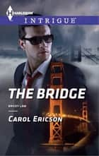 The Bridge ebook by Carol Ericson