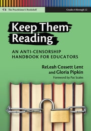 Keep Them Reading - An Anti-Censorship Handbook for Educators ebook by ReLeah Cossett Lent,Gloria Pipkin