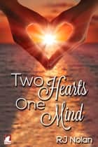 Two Hearts–One Mind ebook by RJ Nolan