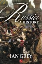 Russia: A History ebook by