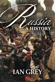 Russia: A History ebook by Ian Grey