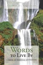 Words to Live By ebook by Shoghig O. Fodoulian