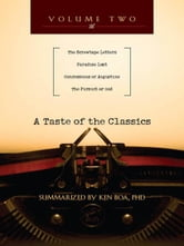 A Taste of the Classics - The Screwtape Letters, Paradise Lost, Confessions by Augustine & The Pursuit of God ebook by Kenneth Boa