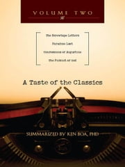 A Taste of the Classics - Volume 2 - The Screwtape Letters, Paradise Lost, Confessions by Augustine & The Pursuit of God ebook by Kenneth Boa