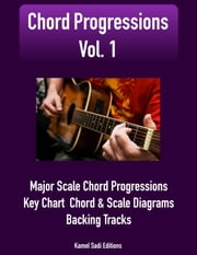 Chord Progressions Vol. 1 - Major Scale Chord Progressions ebook by Kamel Sadi