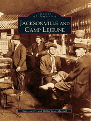 Jacksonville and Camp Lejeune ebook by Stratton C. Murrell