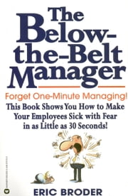 The Below-the-Belt Manager ebook by Eric Broder