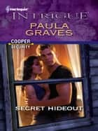 Secret Hideout ebook by Paula Graves