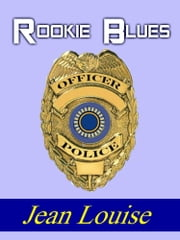Rookie Blues ebook by Jean Louise