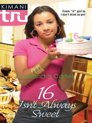 16 Isn't Always Sweet ebook by Cassandra Carter