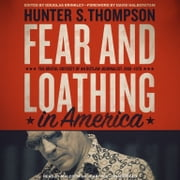 Fear and Loathing in America - The Brutal Odyssey of an Outlaw Journalist, 1968-1976 audiobook by Hunter S. Thompson