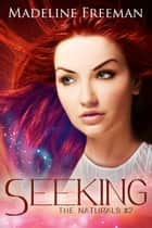 Seeking ebook by Madeline Freeman