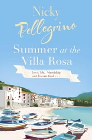 Summer at the Villa Rosa ebook by Nicky Pellegrino