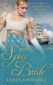 The Spice Bride - The Emberton Brothers Series, #1 ebook by Karen Aminadra