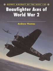 Beaufighter Aces of World War 2 ebook by Andrew Thomas,John Weal