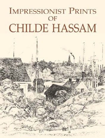 Impressionist Prints of Childe Hassam ebook by Joseph S. Czestochowski
