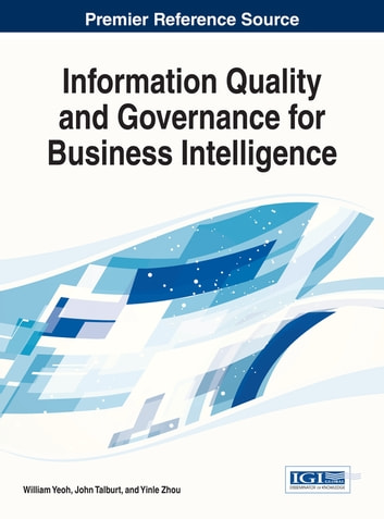 Information Quality and Governance for Business Intelligence ebook by