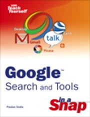 Google Search and Tools in a Snap ebook by Preston Gralla