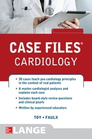 Case Files Cardiology ebook by Eugene Toy,Michael D. Faulx