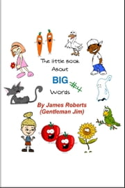 The Little Book About BIG Words #4 ebook by James Roberts (Gentleman Jim)