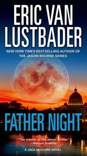 Father Night - A Jack McClure Novel ebook by Eric Van Lustbader