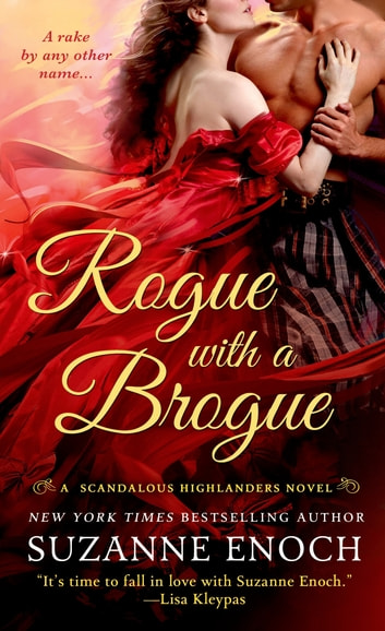 Rogue with a Brogue - A Scandalous Highlanders Novel ebook by Suzanne Enoch