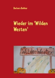 Wieder im 'Wilden Westen' ebook by Barbara Bekker