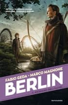 Berlin - 5. Il richiamo dell'Havel ebook by Marco Magnone, Fabio Geda