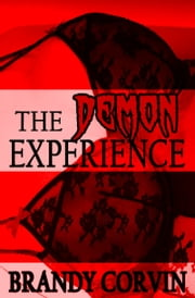 The Demon Experience ebook by Brandy Corvin