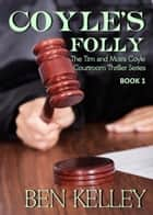 Coyles' Folly ebook by Ben Kelley
