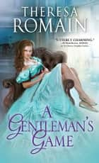 A Gentleman's Game 電子書 by Theresa Romain