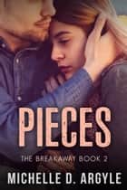Pieces ebook by Michelle D. Argyle