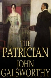 The Patrician ebook by John Galsworthy