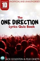 1D - The One Direction Lyrics Quiz Book ebook by Jack Goldstein